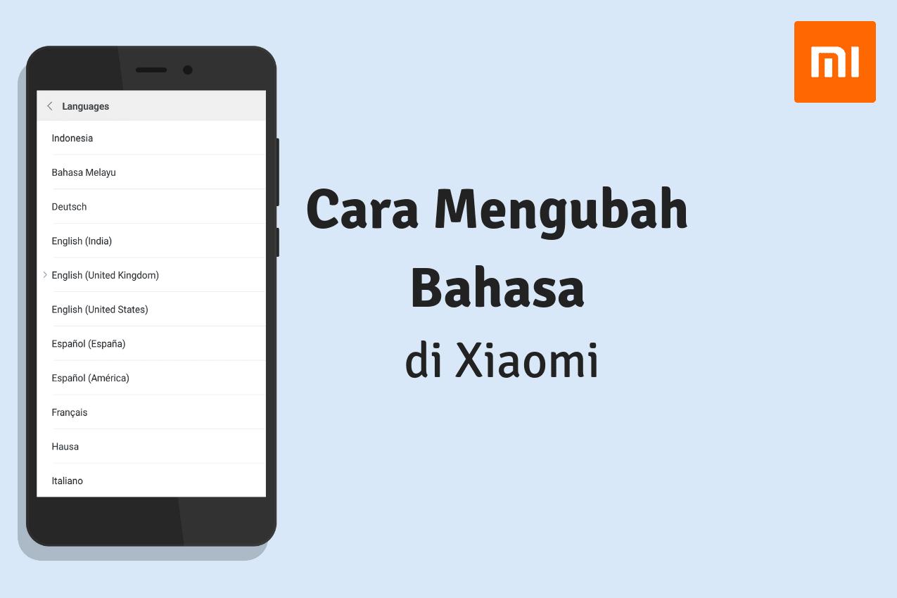 Cara Mengubah Bahasa di HP Xiaomi ke Bahasa Indonesia, Inggris, Jepang atau Lainnya