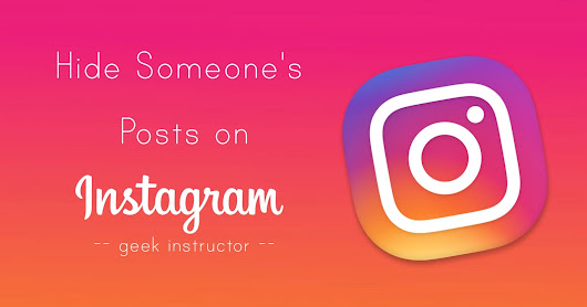 How to Hide Someone's Posts on Instagram Without Unfollowing
