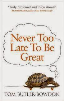 Portada de Never Too Late To Be Great, de Tom Butler-Bowdon