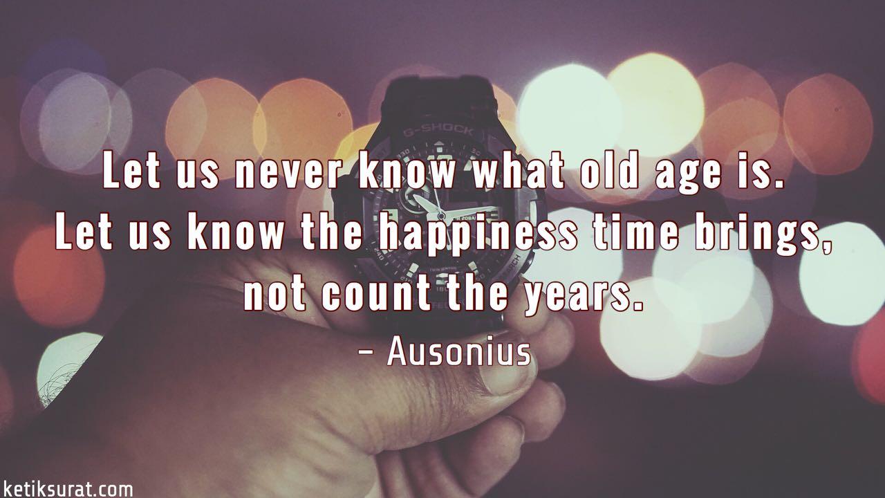 20 Quotes Bahasa Inggris About Age Dan Artinya Ketik Surat