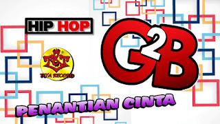 Lirik Lagu Penantian Cinta - G2B | HipHop