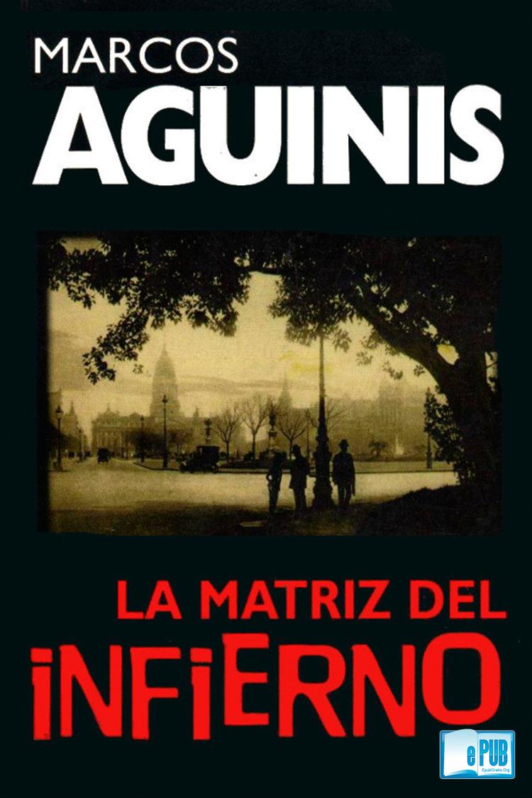 La matriz del infierno – Marcos Aguinis