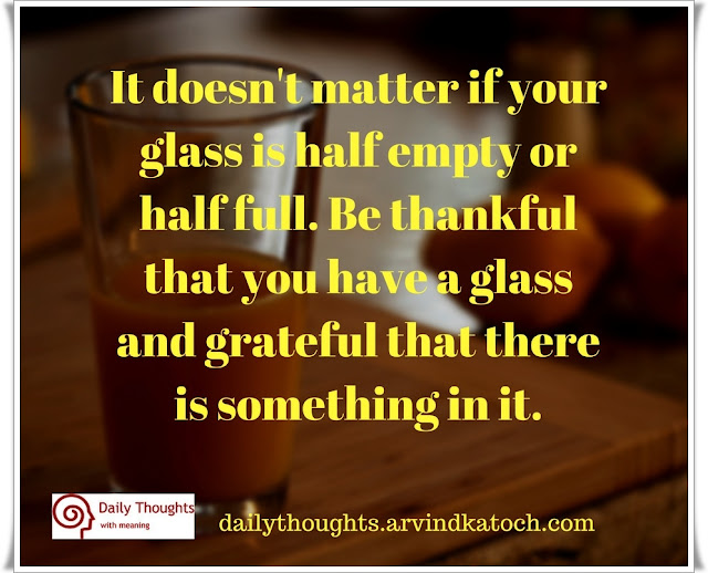 matter, glass, half empty, half full, Daily Thought, Meaning, grateful, something,