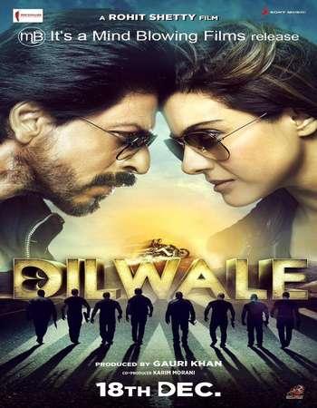Poster Of Dilwale 2015 Hindi Movie 650MB BRRip 720p ESubs HEVC Watch Online Free Download downloadhub.net
