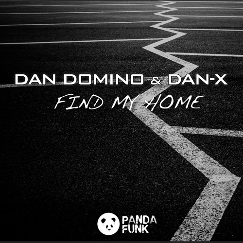 dan Domino & Dan-X Find My Home Panda Funk