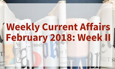 Weekly Current Affairs February 2018: Week II