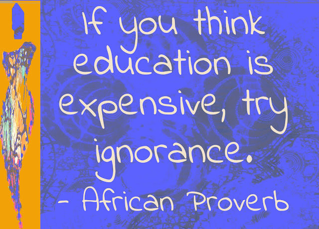 The Meaning of Education African Proverbs; effective education develops our internal compass that guides us through life.