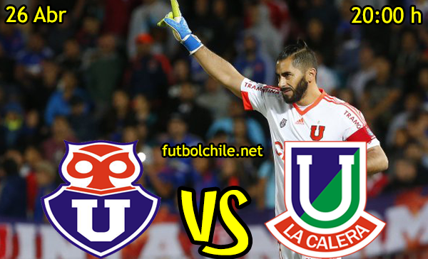 VER STREAM RESULTADO EN VIVO, ONLINE: Universidad de Chile vs Unión La Calera,