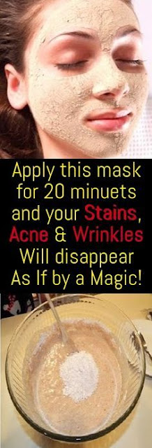 Apply this mask for 20 minuets and your Stains, Acne and Wrinkles Will disappear As If by a Magic!