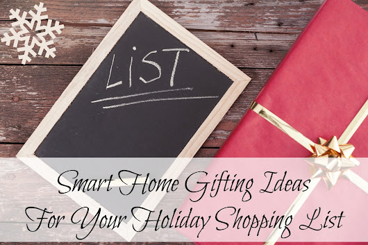 Life With 4 Boys: Smart Home Solutions for Everyone on Your Holiday Gift List #BringTheSleigh
