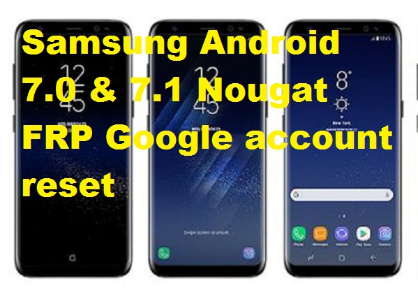 Samsung A8 New android 7.0 and 7.1 FRP Google account reset