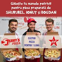 Castiga pizza pentru o luna intreaga de la Jerry's Pizza