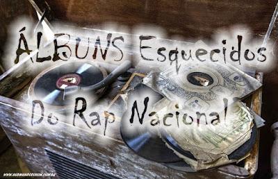 Álbuns Esquecidos do Rap Nacional