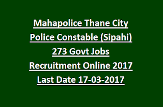 Mahapolice Thane City Police Constable (Sipahi) 273 Govt Jobs Recruitment Online 2017 Last Date 17-03-2017