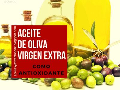 Aceite de Oliva Extra como Antioxidante por su riqueza en Vitamina E