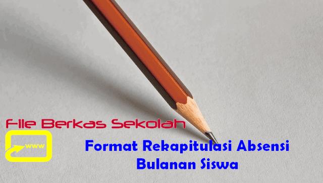 Format Rekapitulasi Absensi Bulanan Siswa
