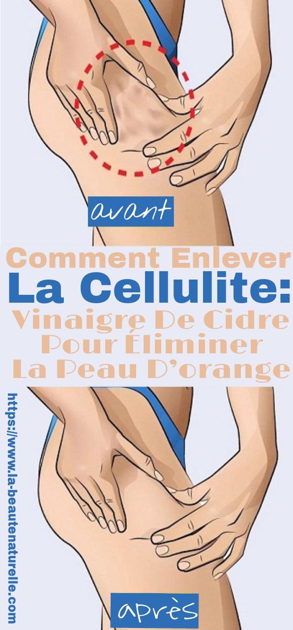 Comment enlever la cellulite: vinaigre de cidre pour éliminer la peau d'orange