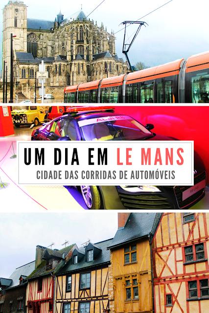 Roteiro de um dia em Le Mans, cidade das corridas de auomóveis