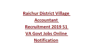 Raichur District Village Accountant Recruitment 2019 51 VA Govt Jobs Online Notification