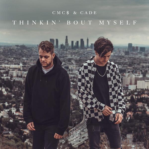 CMC$ & CADE - Thinkin' Bout Myself - Single Cover