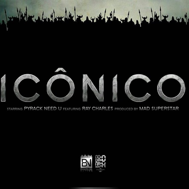 Pyrack Need U - Icônico [Download]