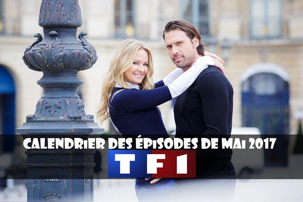 #LesFeuxdelAmour (#TF1) | Calendrier des épisodes de Mai 2017
