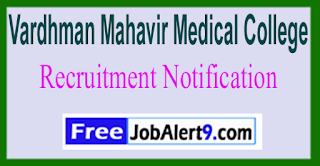 VMMC Vardhman Mahavir Medical College Recruitment Notification 2017 Last Date 02-06-2017