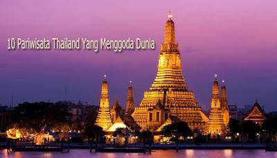 10 Pariwisata Thailand Yang Menggoda Dunia