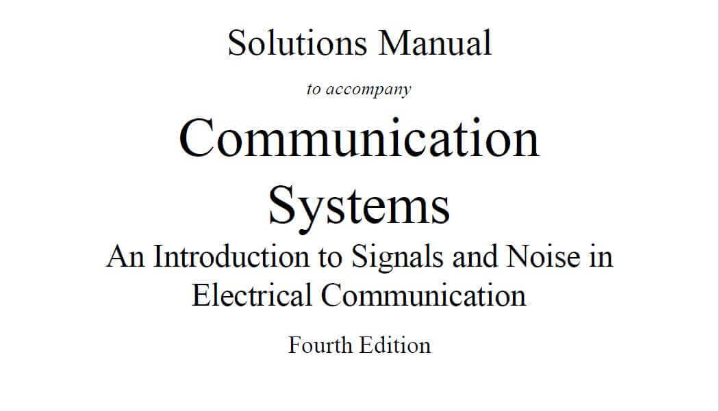 Communication Systems, An Introduction to Signals and Noise ,in Electrical Communication