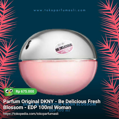 toko parfum asli parfum original dkny be delicious fresh blossom edp 100ml woman