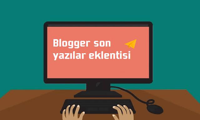 Blogger renkli son yazılar eklentisi