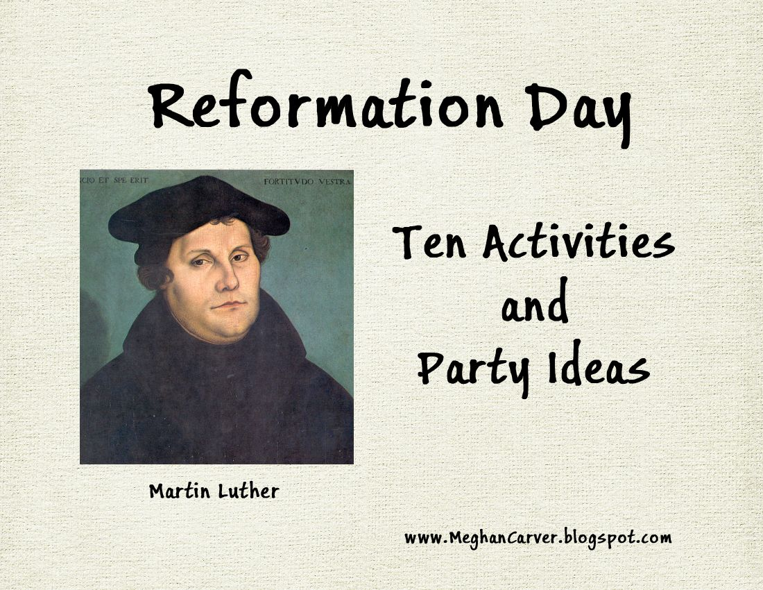 Meghan Carver Reformation Day Ten Activities And Party