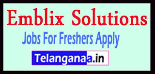 Emblix Solutions Recruitment 2017 Jobs For Freshers Apply