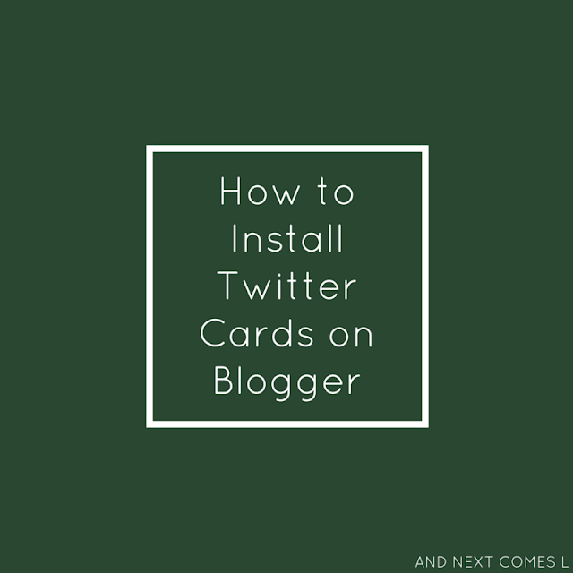 How to install Twitter cards on Blogger from And Next Comes L