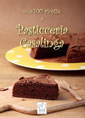 Libri & Cucina: Più di 100 ricette di pasticceria casalinga