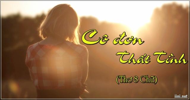 Thơ 8 Chữ Viết Cho Người Đang Cô Đơn Thất Tình