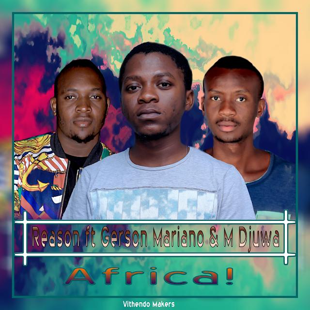 Reason - África-(ft Gerson Mariano & M Djuwa) [Prod. C-Clack] (2o17) [WWW.MUSICAVIVAFM.BLOGSPOT.COM]