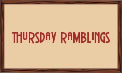 Thursday Ramblings - February 10, 2011