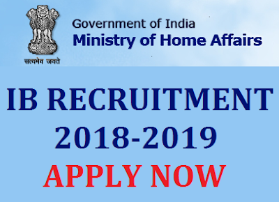 IB Recruitment 2018 - 2019 – Apply Online for ACIO/ JIO, Officer Posts