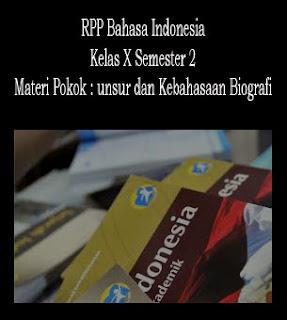 Contoh RPP Bahasa Indonesia Kelas X Semester Genap Materi Unsur-unsur dan Kebahasaan Biografi