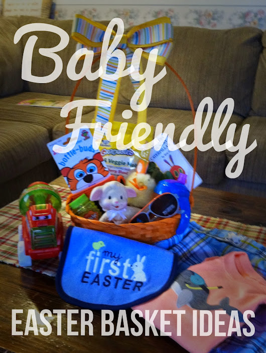 Baby-Friendly Easter Basket Ideas (a.k.a. not candy!)