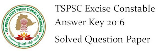 TSPSC Excise Constable Answer Key 2016/ Question Paper