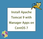 Install Apache Tomcat 9 with Manager Apps on CentOS 7