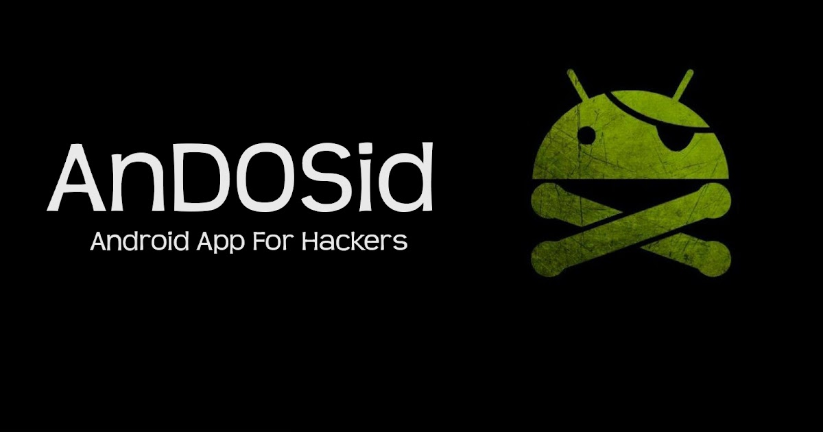 AnDOSid - Android App For Hackers - Effect Hacking