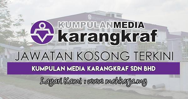 Jawatan Kosong Terkini 2018 di Kumpulan Media Karangkraf Sdn Bhd