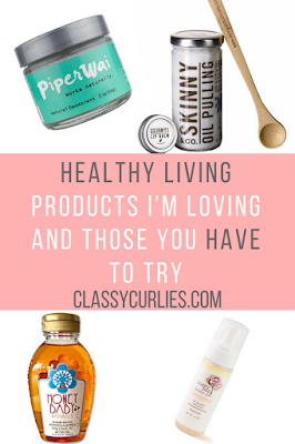 Healthy living products I'm loving right now - ClassyCurlies