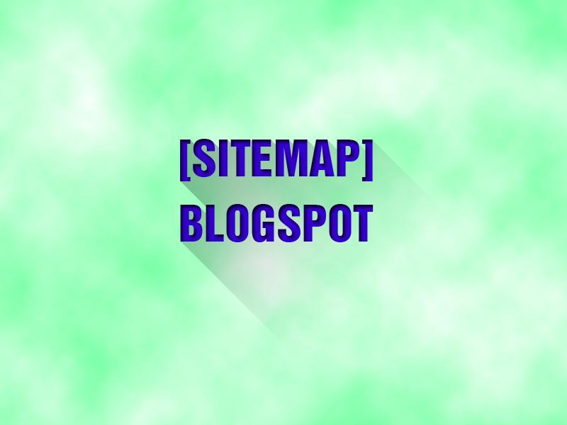 Thêm tiện ích sơ đồ trang web trong Blogspot