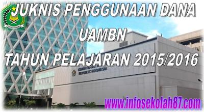 Juknis Penggunaan Dana Penyelenggaraan UAMBN Tahun Pelajaran2015/2016