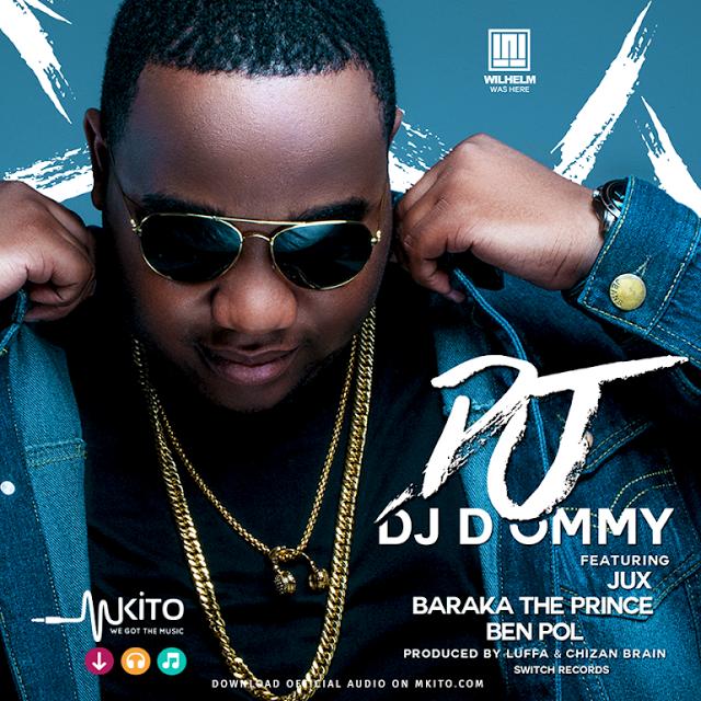Dj D-Ommy ft Jux, Baraka The Prince & Ben Paul – DJ