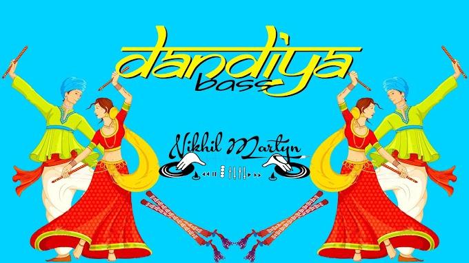 Dandiya Bass | Dj Nikhil Martyn